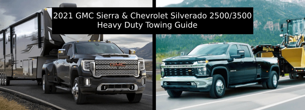 2021 GMC Sierra & Chevrolet Silverado 2500/3500 Heavy Duty Towing Guide