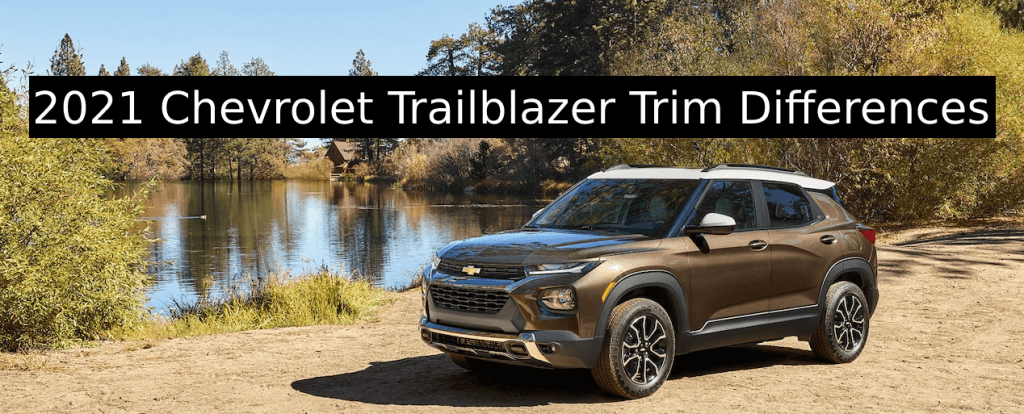 What are the 2021 Chevrolet Trailblazer Trim Differences?